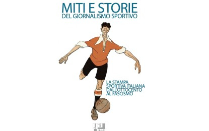 Miti e Storie del Giornalismo Sportivo