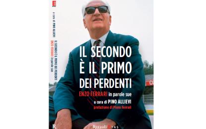 Il secondo è il primo dei perdenti – Enzo Ferrari in parole sue