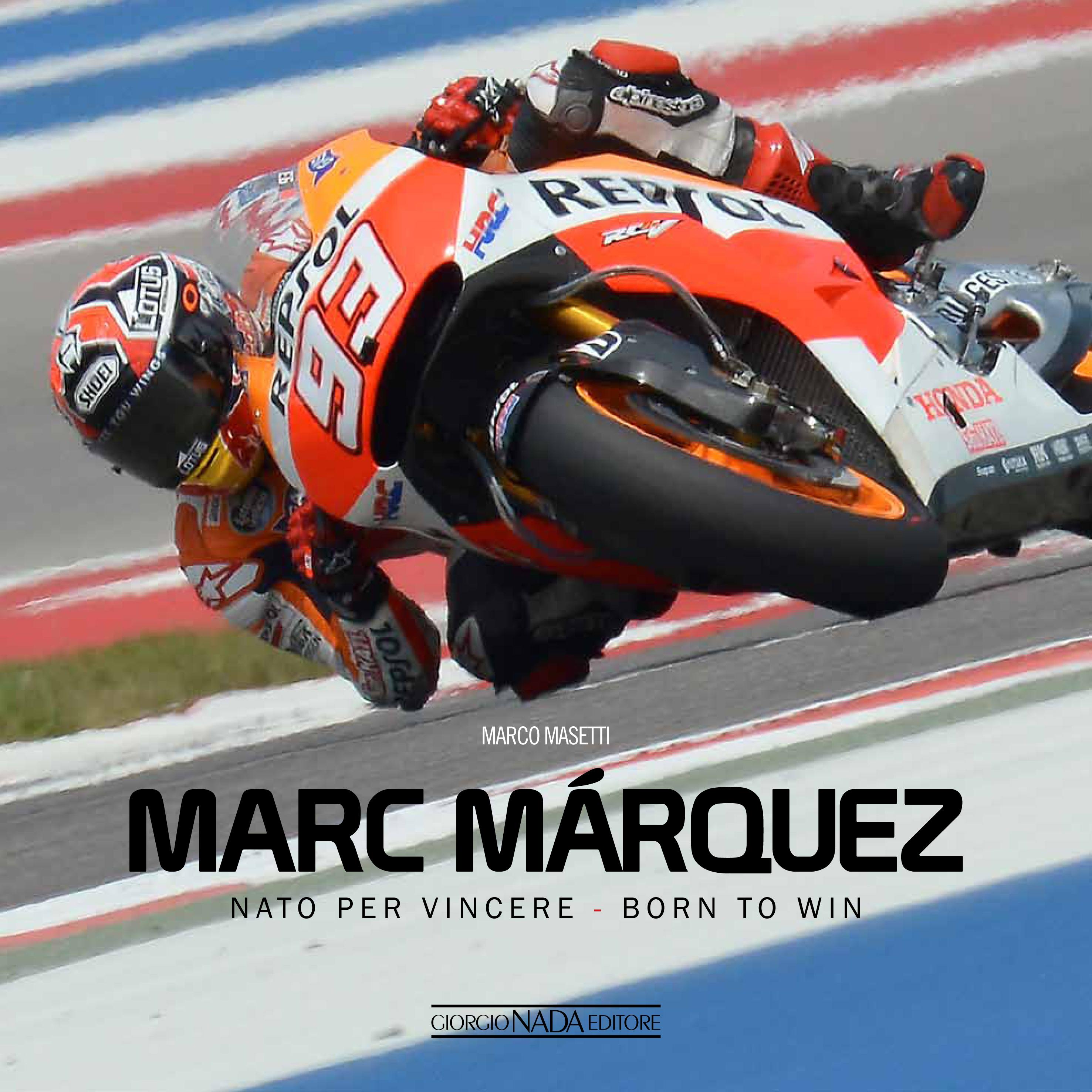 MARC MARQUEZ Nato per vincere/Born to win