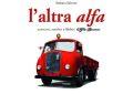 L'altra Alfa – autocarri, autobus e filobus Alfa Romeo