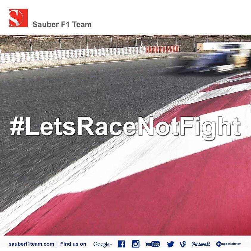 Sauber: #LetsRaceNotFight