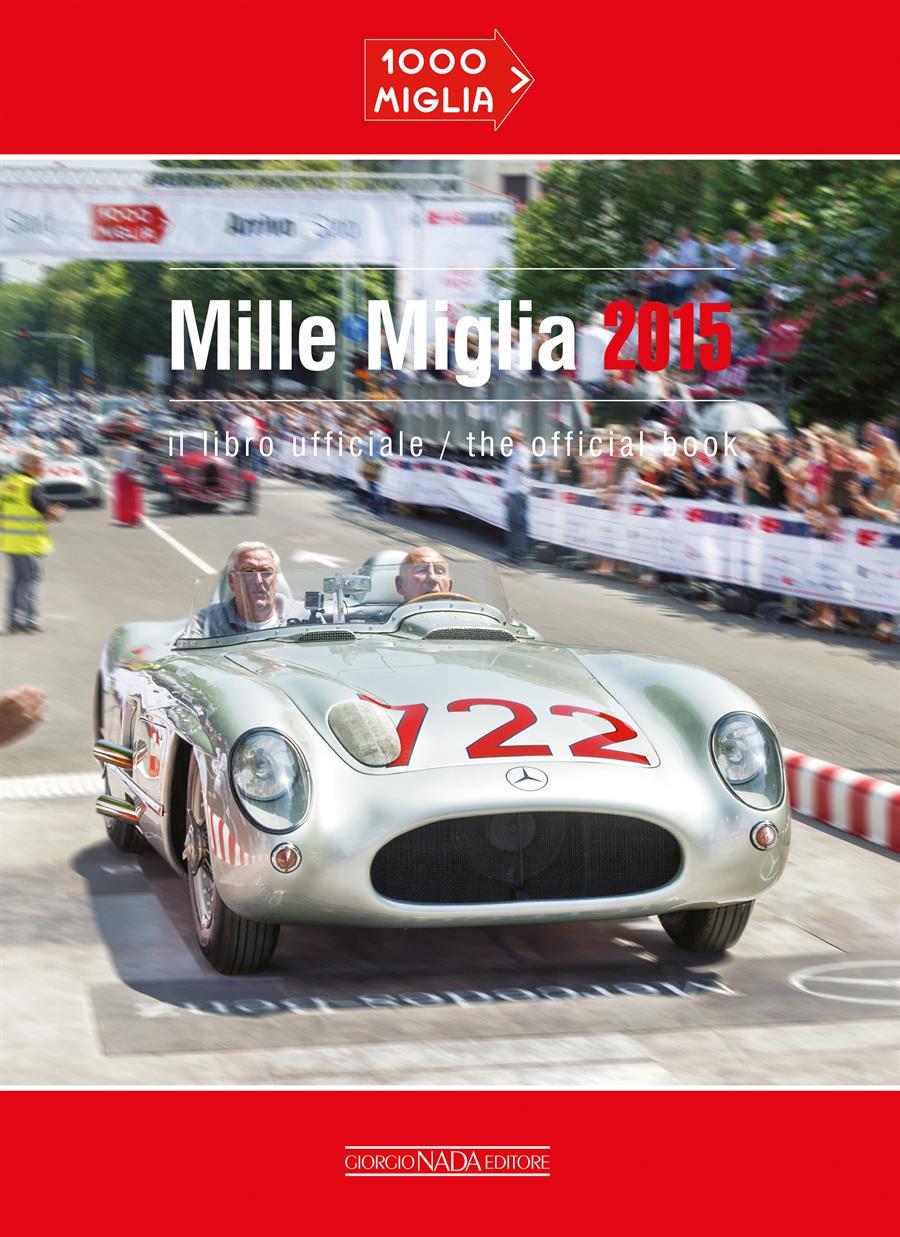 Mille Miglia 2015 Il libro ufficiale/The official book