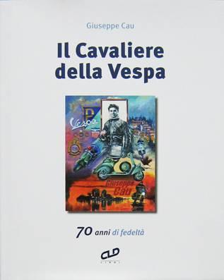 Il Cavaliere della Vespa