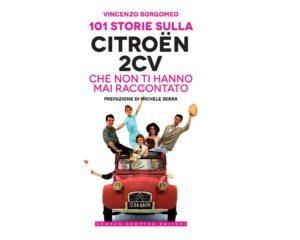 101 storie sulla Citroën 2CV che non ti hanno mai raccontato