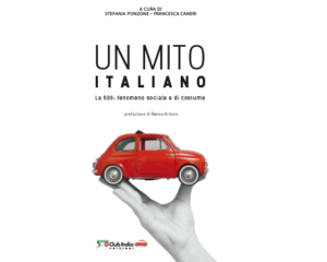 Un mito italiano – La 500, fenomeno sociale e di costume