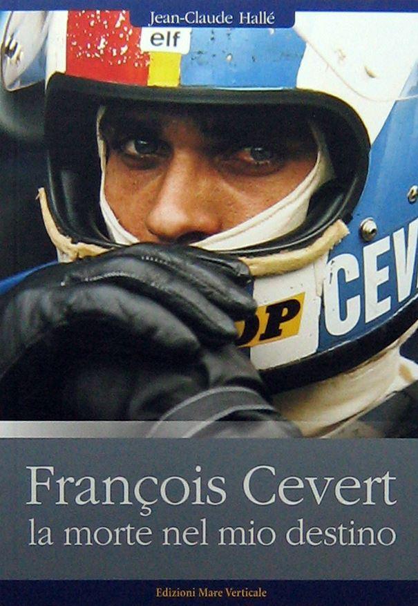 François Cevert, la morte nel mio destino