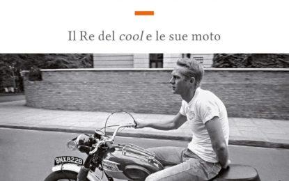 McQUEEN'S MOTORCYCLES Il Re del cool e le sue moto