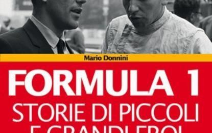 Formula 1 Storie di piccoli e grandi eroi 1950-1979 (VOL. I)