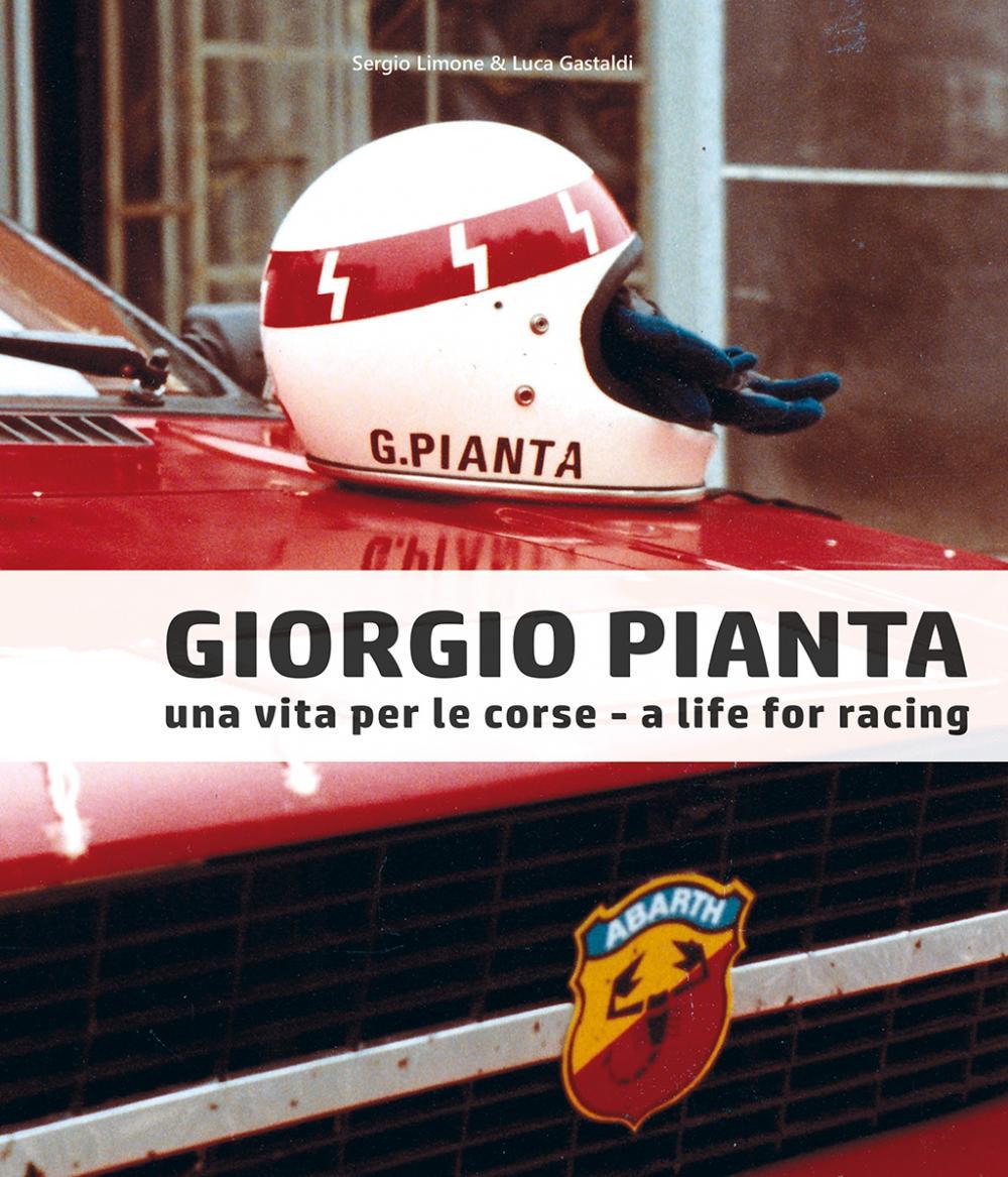 Giorgio Pianta. Una vita per le corse