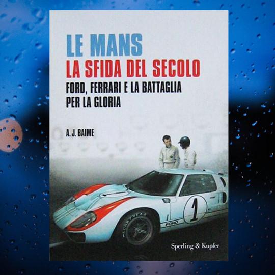 Le Mans: la sfida del secolo – Ford, Ferrari e la battaglia per la gloria
