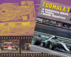 Formula 1 70 Le monoposto iridate, la tecnica, i grandi progettisti