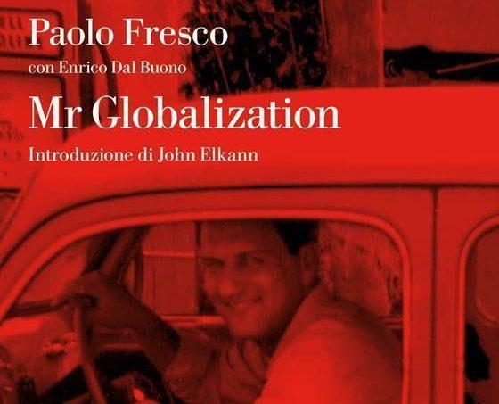 Paolo Fresco Mr Globalization