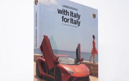 """Lamborghini: """"With Italy, for Italy"""" diventa un libro fotografico"""