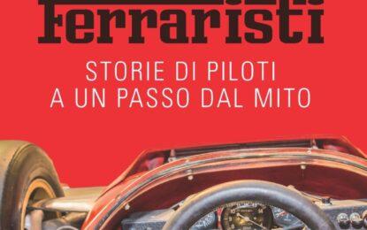 Quasi Ferraristi Storie di piloti a un passo dal mito