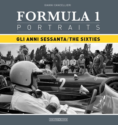 FORMULA 1 PORTRAITS Gli anni Sessanta/The Sixties